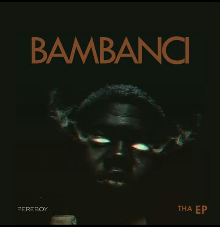 "Pereboy ""Bambanci Tha Ep"" 10"