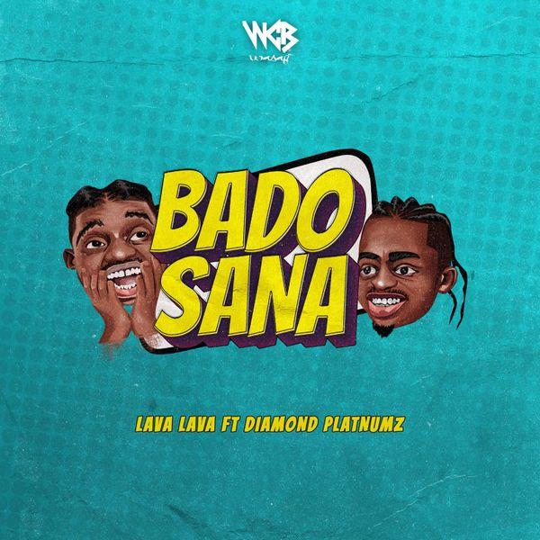 "Lava Lava – ""Bado Sana"" ft. Diamond Platnumz 1"
