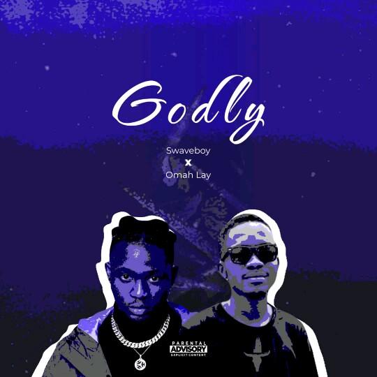 "Omah Lay x Swave Boy -""Godly"" 7"