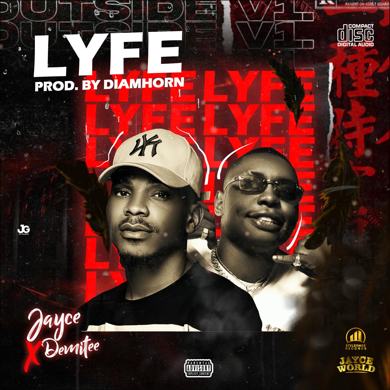 "Jayce -""Lyfe"" Ft Demitee [AUDIO + LYRICS] 1"