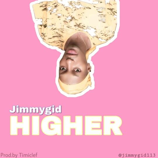 """JimmyGid -""""Higher"""" 1"""