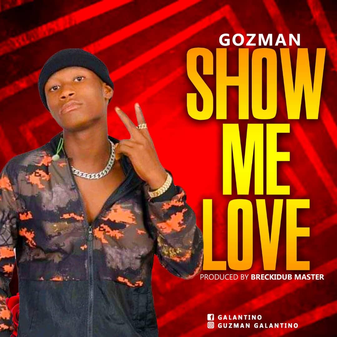 Gozman - Show Me Love 1
