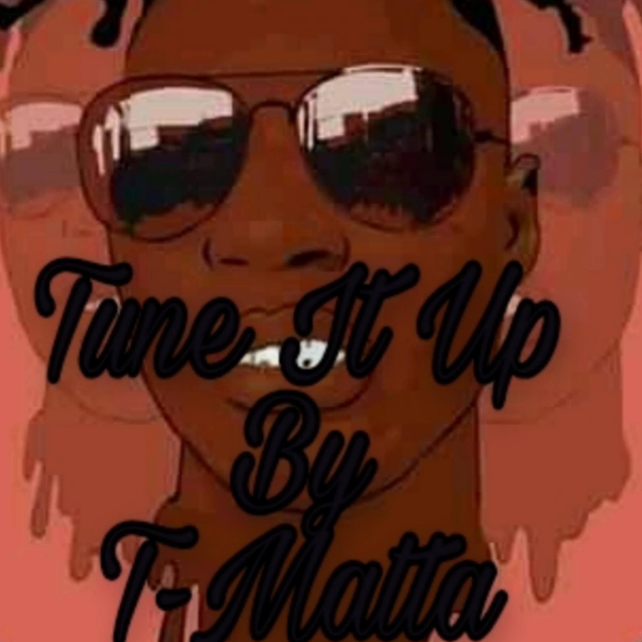 T-Matta - Tune It Up 1