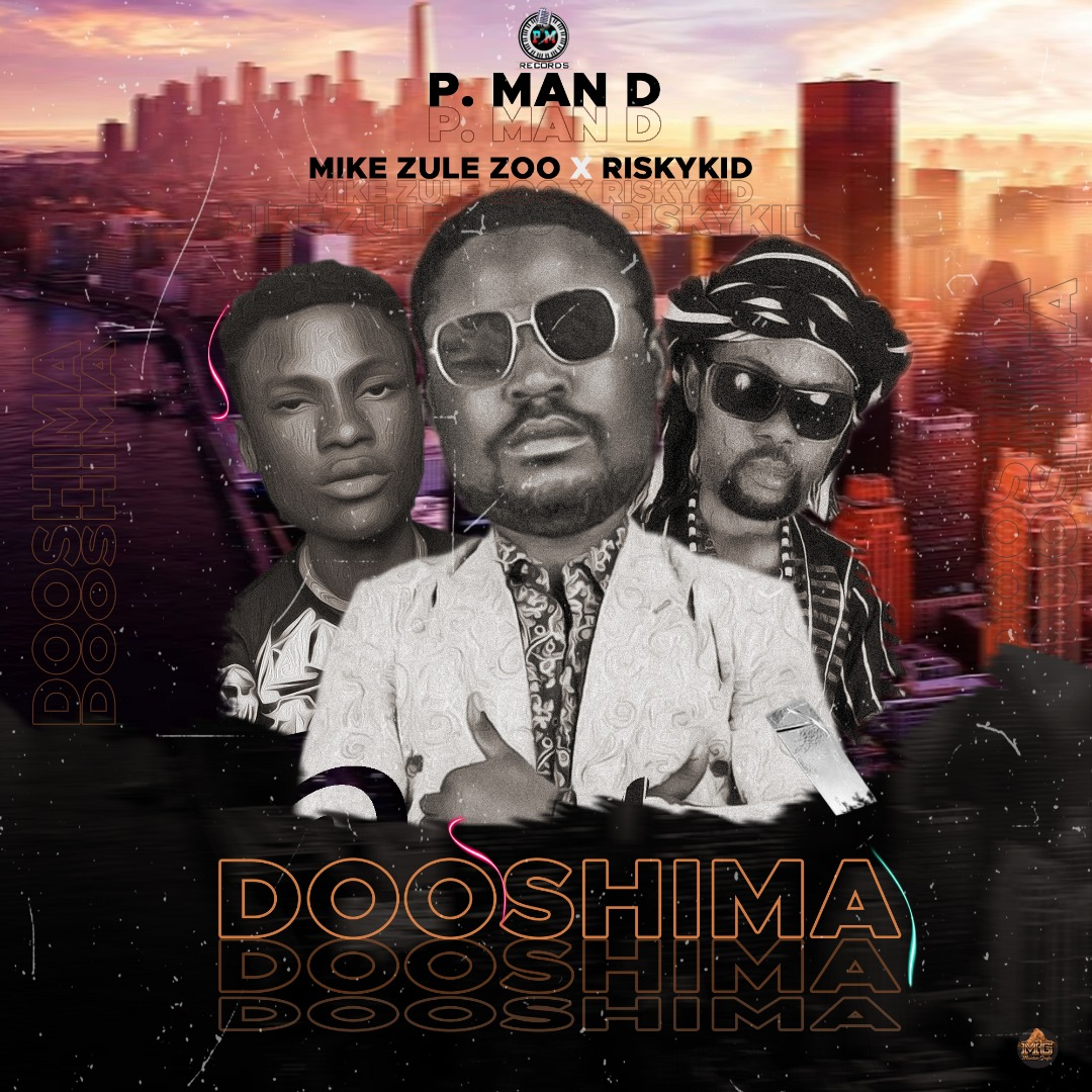 P Man - Dooshima ft Mike Zulezoo × RiskyKid 1
