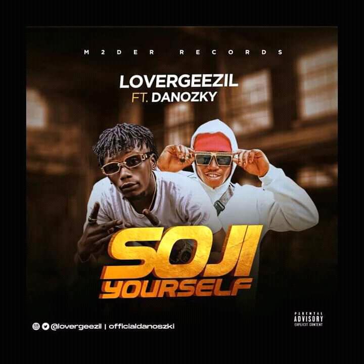 Lovageezil ft Danozki - SOJI YOURSELF 1