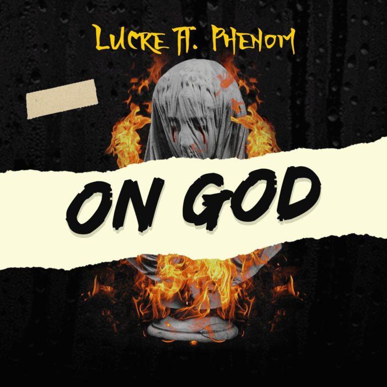 "Lucre – ""On God"" ft. Phenom 1"