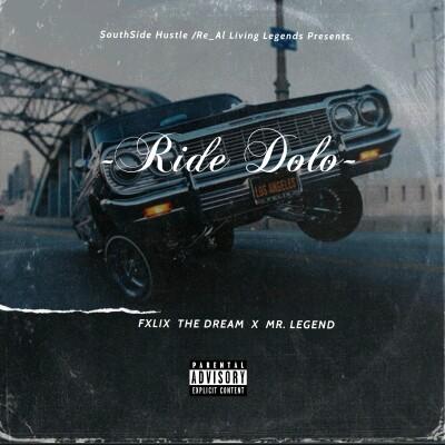 "Fxlix the Dream -""Ride Dolo"" Ft Mr Legend 1"