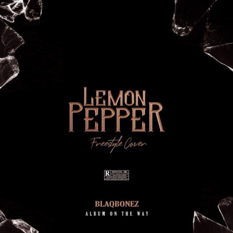 "Blaqbonez – ""Lemon Pepper"" (Freestyle) 1"