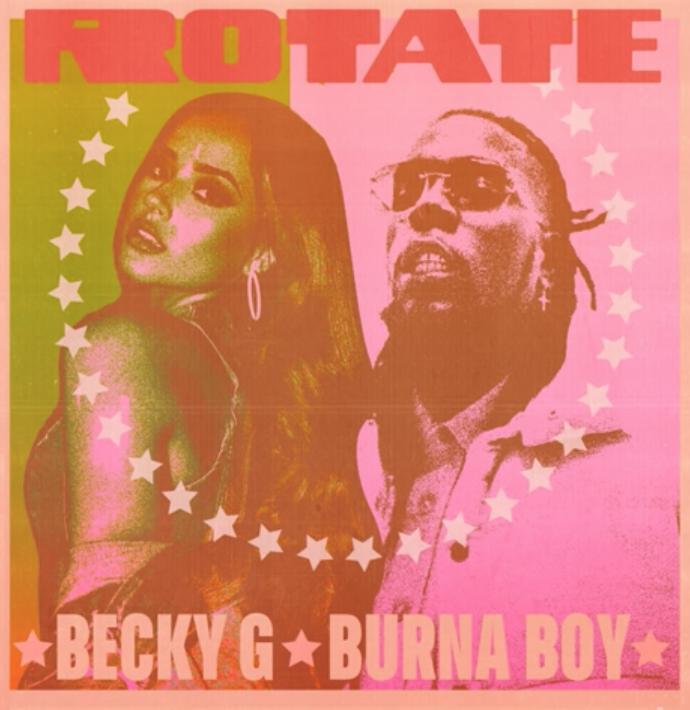 "Becky G x Burna Boy – ""Rotate"" 1"