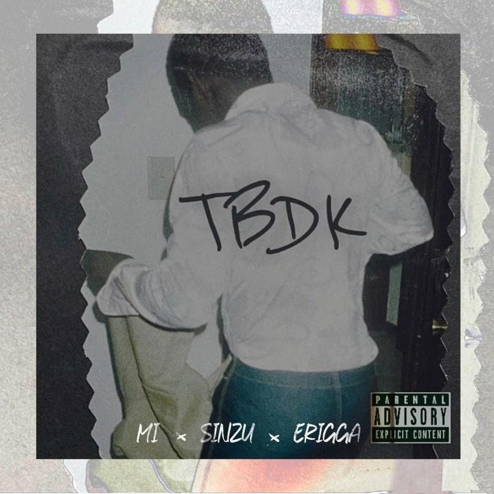 "MI Abaga – ""TBDK"" ft. Sinzu x Erigga 1"