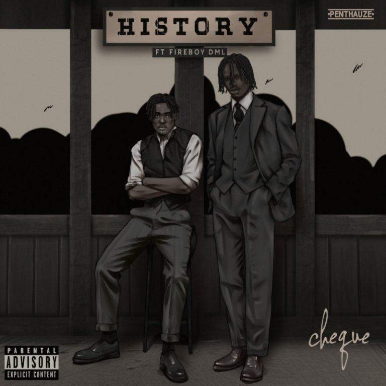 """Cheque x Fireboy DML – """"History"""" 1"""