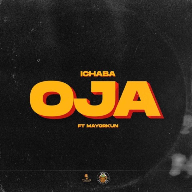 """Ichaba – """"Oja"""" ft. Mayorkun 1"""