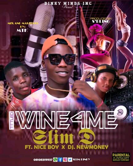 "Slim D -""Wine 4 Me"" Ft Nice boy & Dj New Money 3"