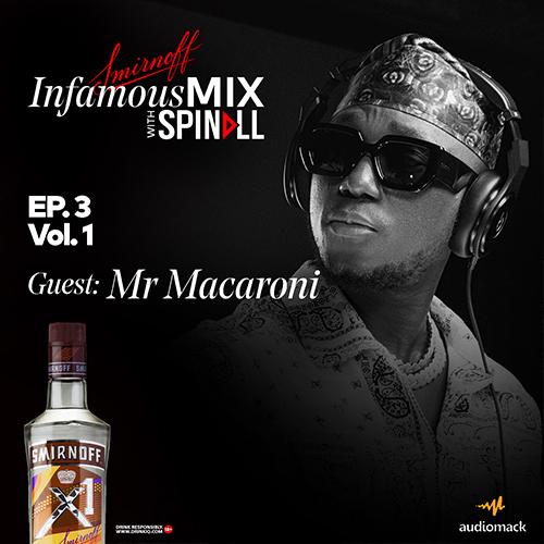 Smirnoff InfamousMix – Ep 3 Vol 1 (Guest: Mr. Macaroni) 1