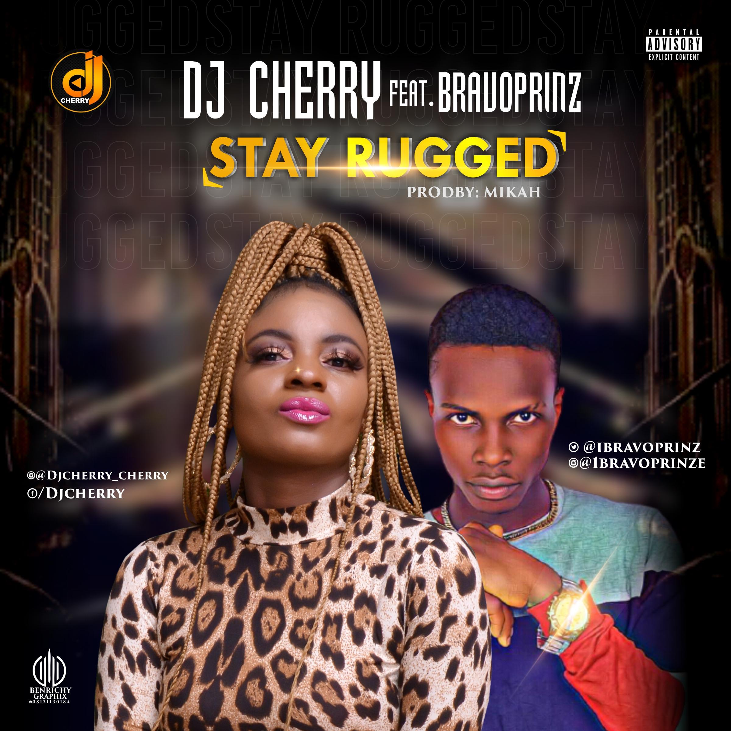 """Dj Cherry - """"Stay Rugged"""" Feat Bravoprinz (Prod. Mikah) 1"""