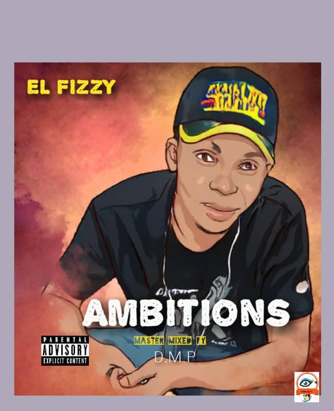 "El Fizzy - ""Ambitions"" (prod. DMP) 1"