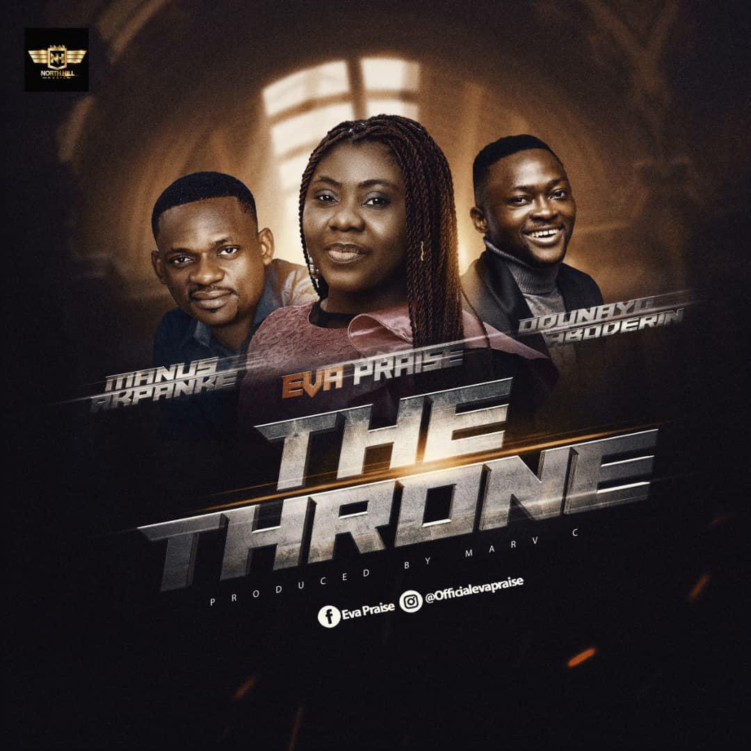 "Eva Praise -""The Throne"" Ft. Manus Apkanke & Odunayo Aboderin 1"