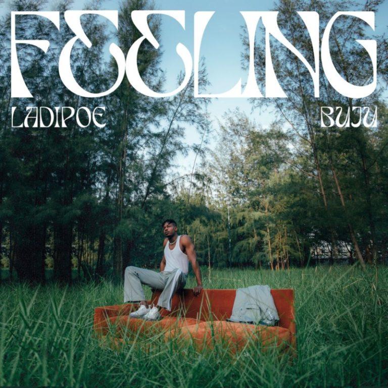 """Ladipoe x Buju – """"Feeling"""" (Prod. by Andre) 1"""