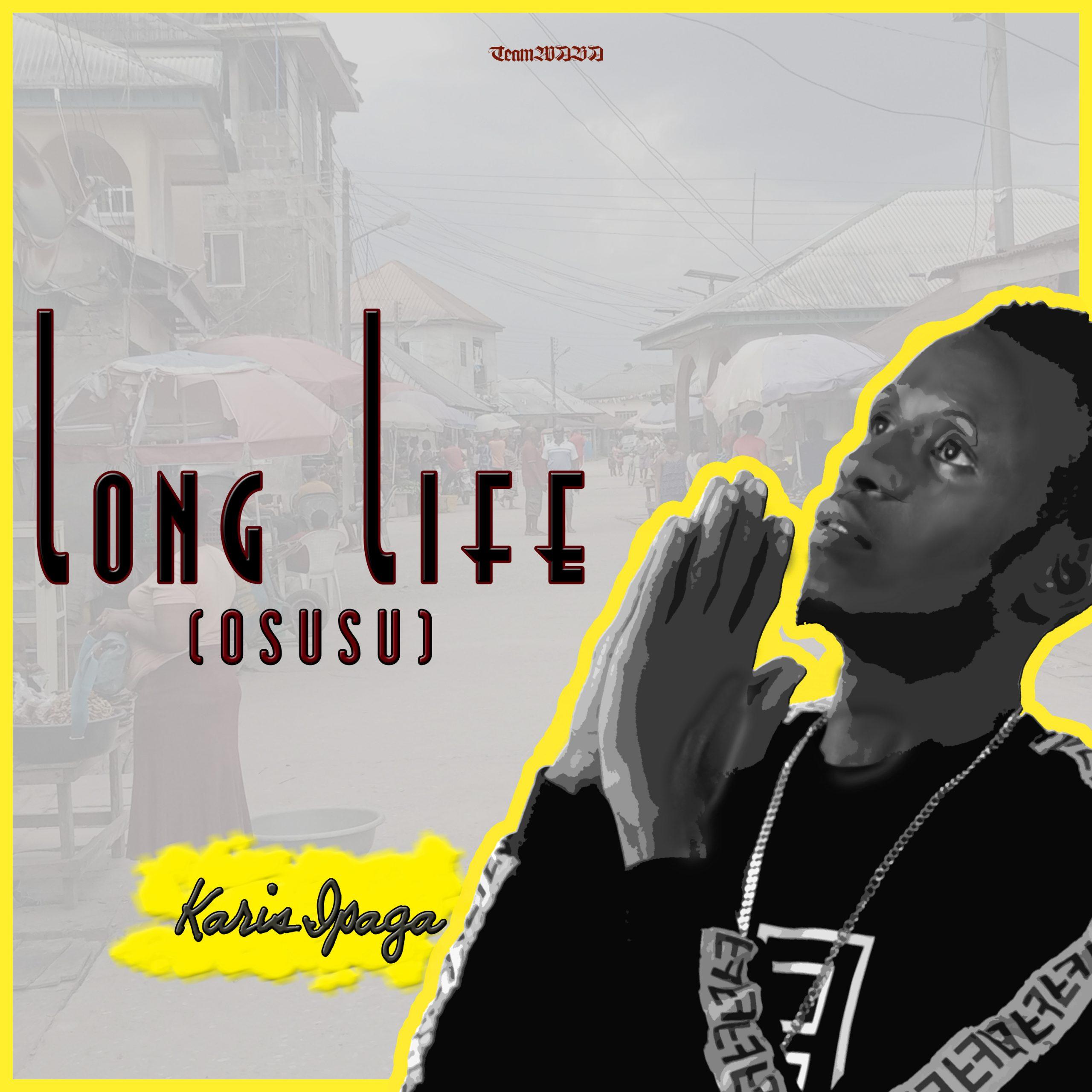 "Karis Ipaga - ""Long Life"" (Osusu) 1"