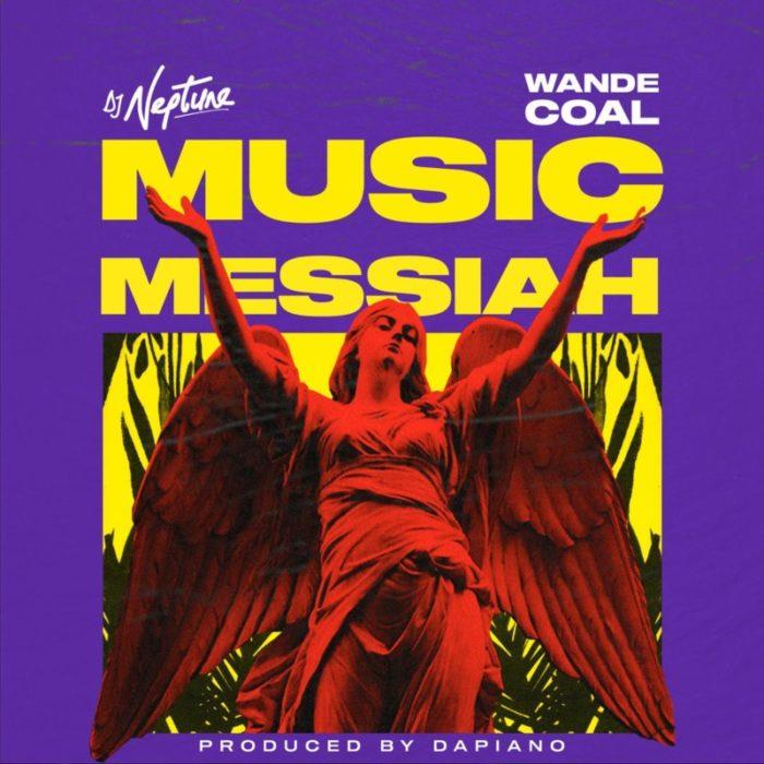 """DJ Neptune x Wande Coal – """"Music Messiah"""" 1"""