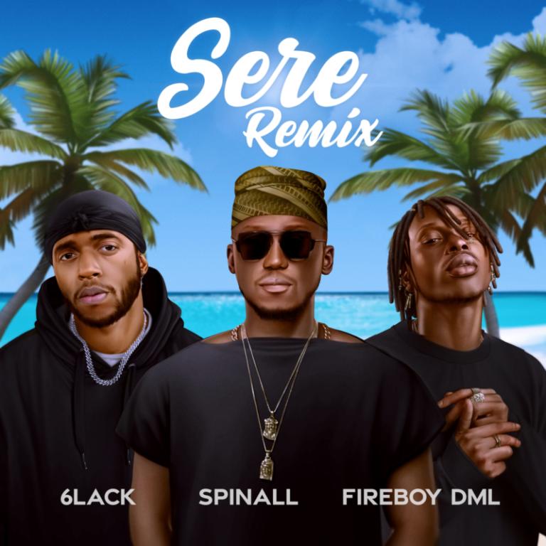 "Spinall x Fireboy DML x 6LACK – ""Sere Remix"" 1"