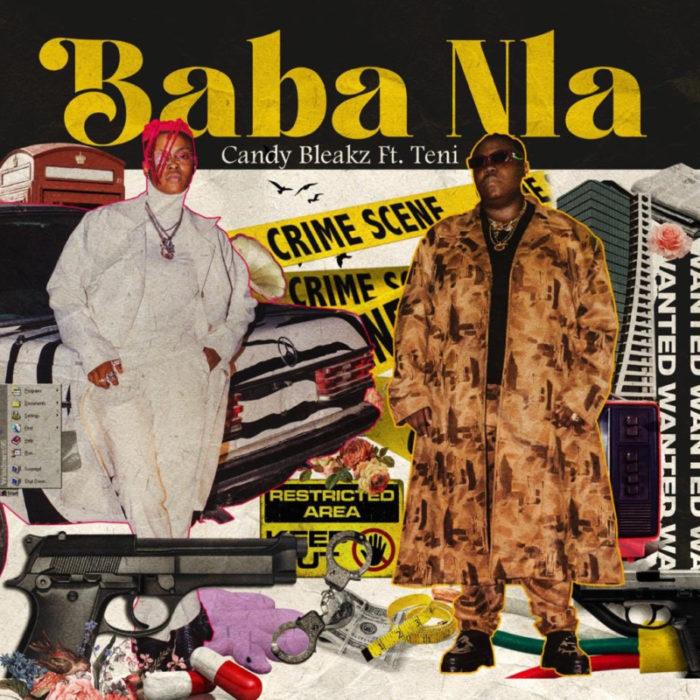 "Candy Bleakz – ""Baba Nla"" ft. Teni (Prod. Niphkeys) 1"