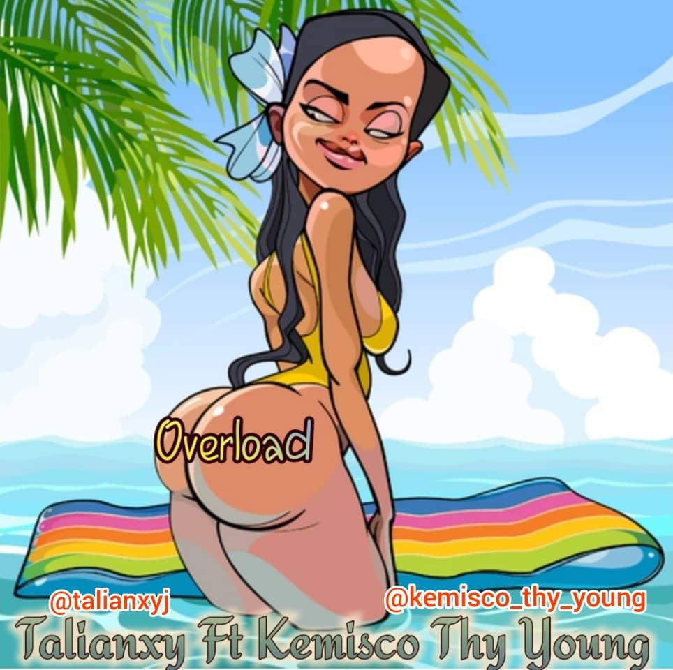 "Talianxy - ""Overload"" Feat Kemisco Thy Young 10"