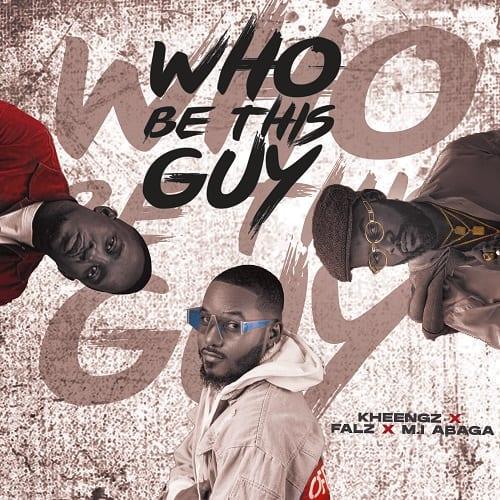 Kheengz – Who Be This Guy ft. Falz & M.I 1