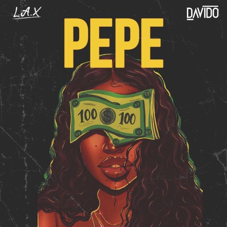 "L.A.X – ""Pepe"" ft. Davido (Prod. by Napji) 1"