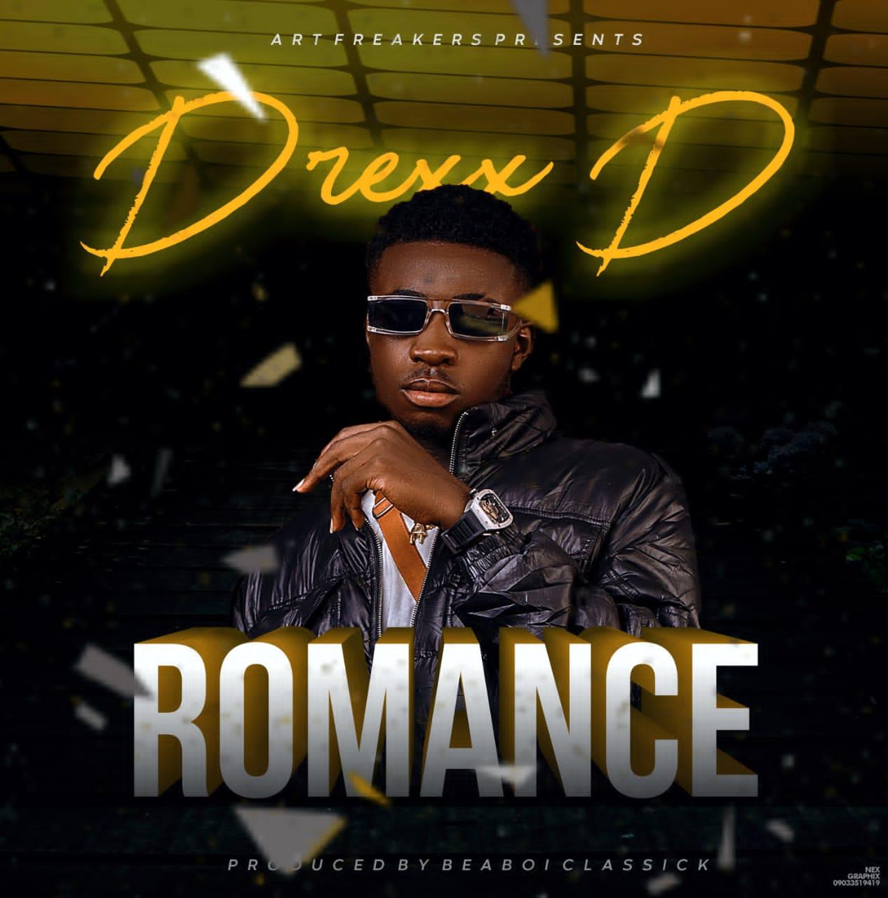 "DREXX D - ""ROMANCE"" 1"