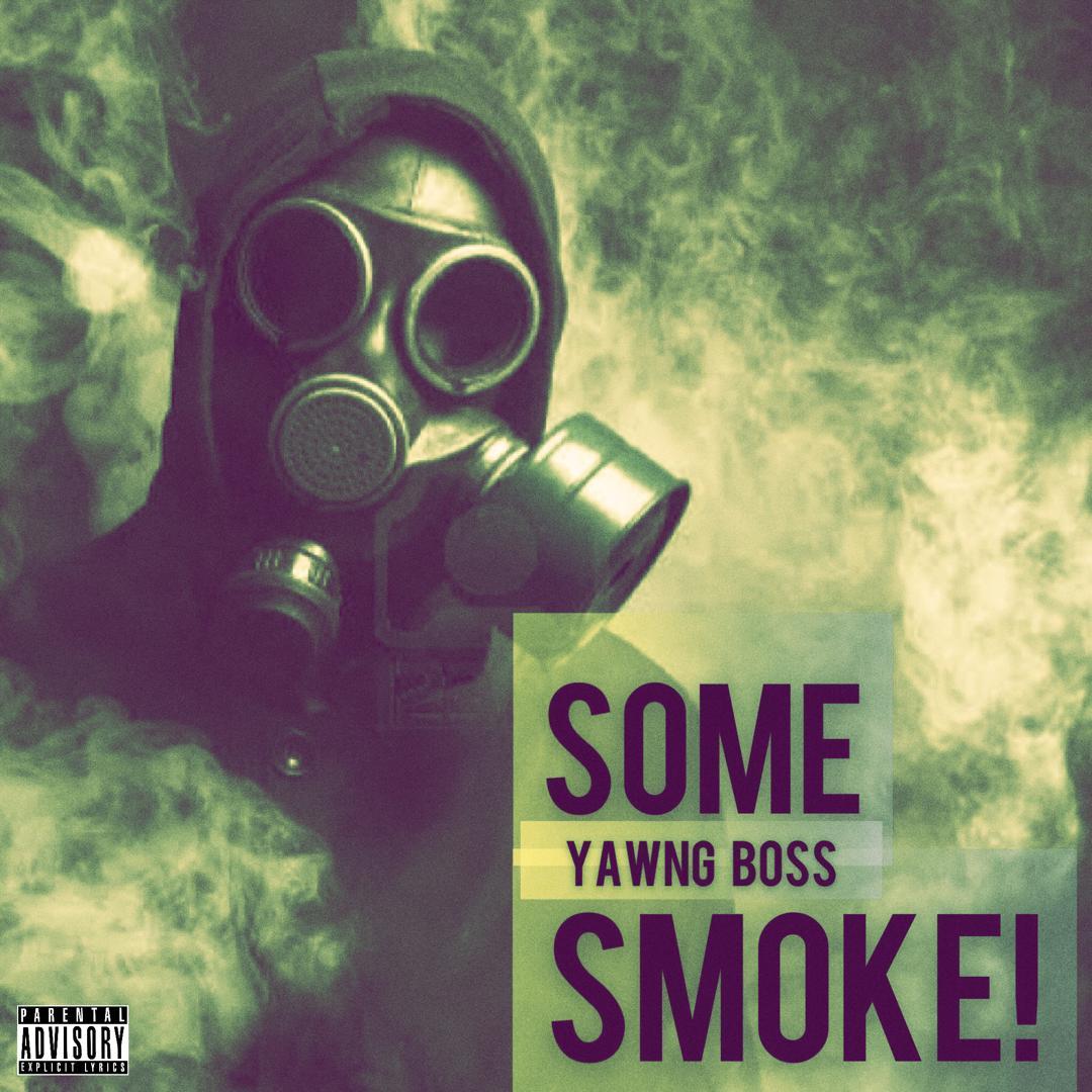 "Yawng Boss - ""Some Smoke"" (Prod. Fxlix The Dream) 1"