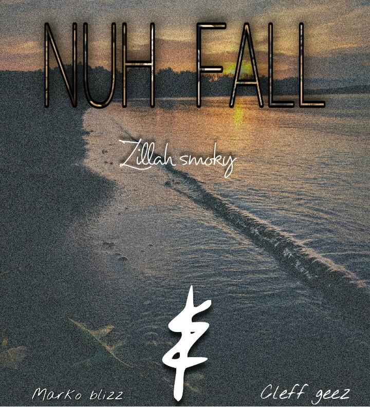 "Zilah Smoky - ""Nuh Fall"" Feat. Marko Blizz & Cleff Geez 3"