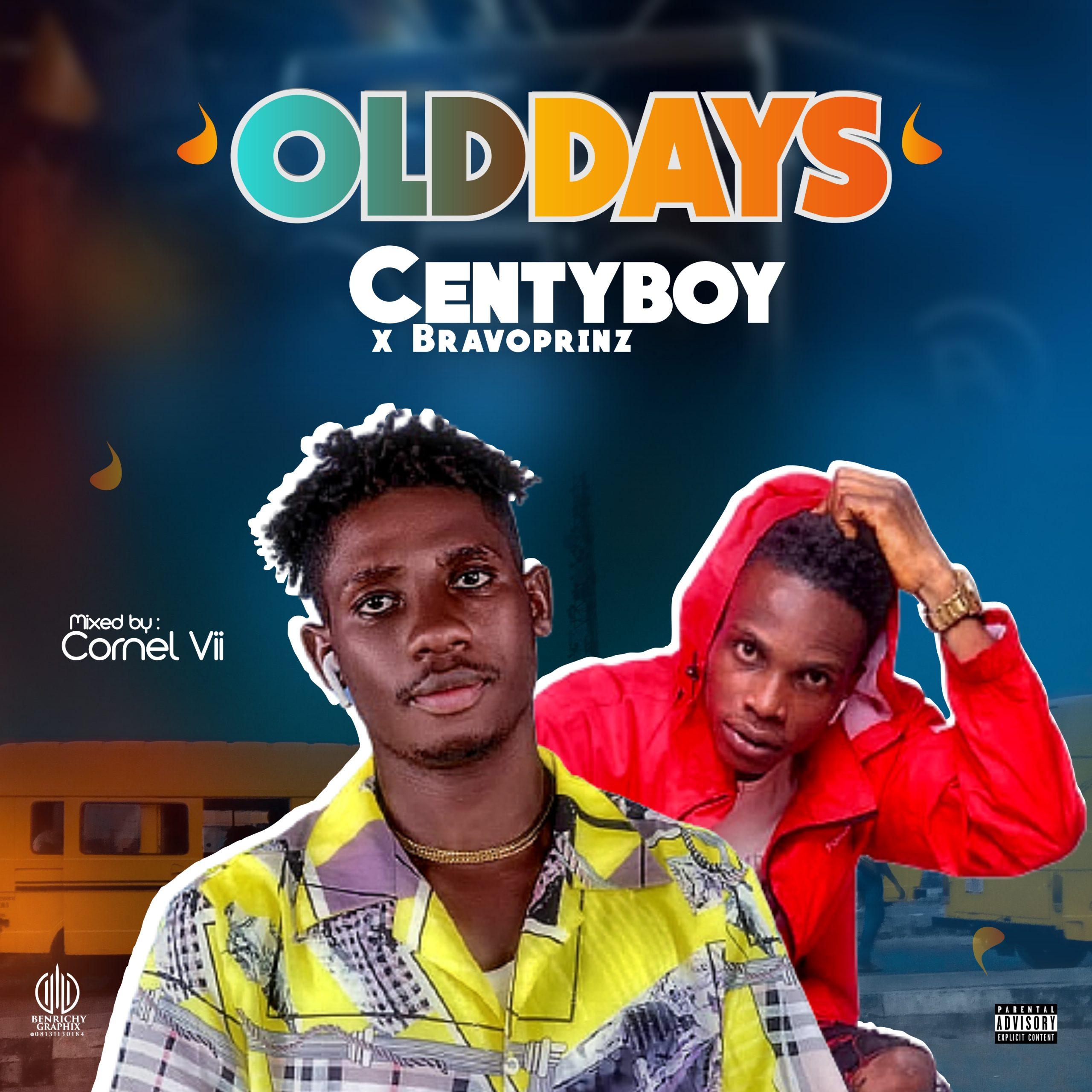 "CentyBoy -""Old Days"" featuring Bravoprinz 6"
