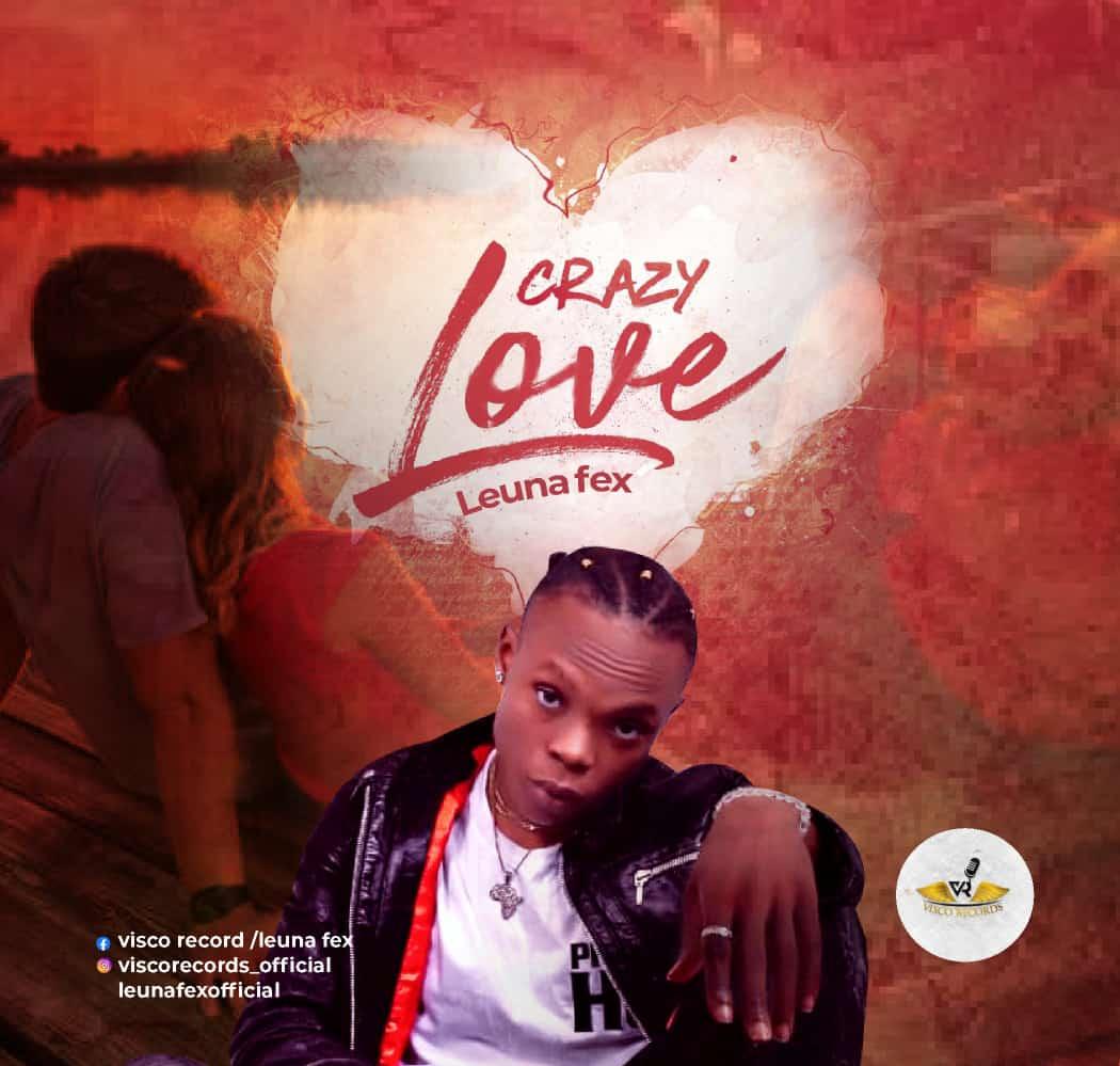 "Leuna Fex – ""Crazy Love"" Audio + Video 1"