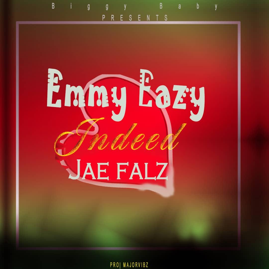 "Emmy Eazy - ""Indeed"" Feat Jae Falz 4"