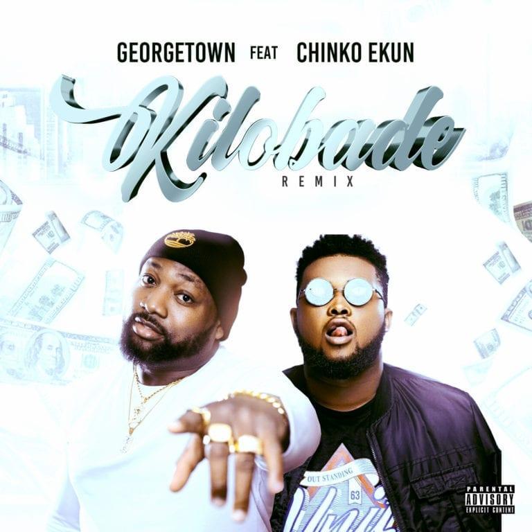 "[Audio + Video] Georgetown – ""Kilobade"" (Remix) ft. Chinko Ekun 1"