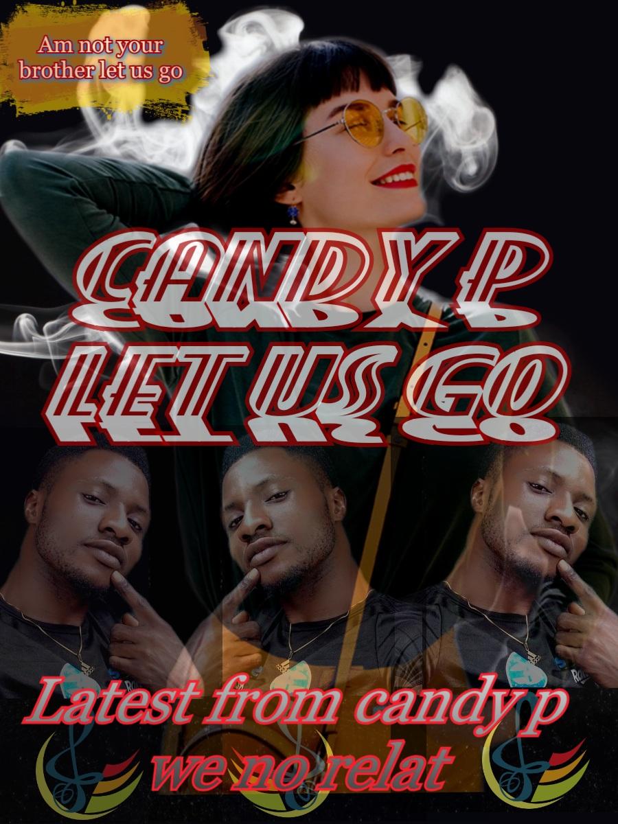 """Candy P - """"Lest Go"""" 14"""