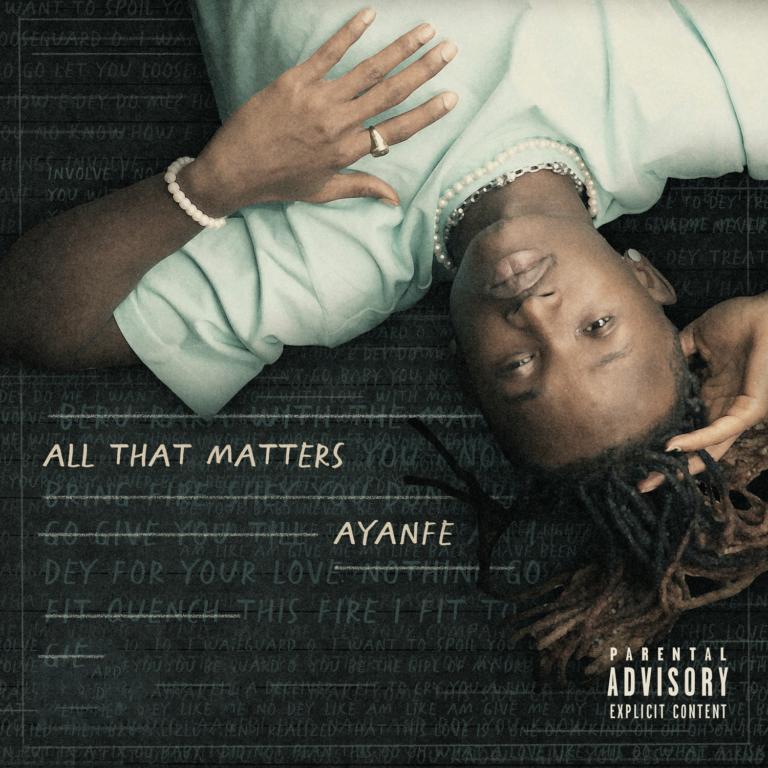 "[EP] Ayanfe – ""All That Matters"" EP ft. Tiwa Savage… 19"