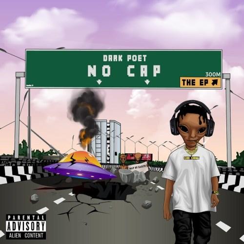 [EP] Dark Poet – No Cap ft. Falz, M.I Abaga, Yung6ix, Dremo, CDQ 17