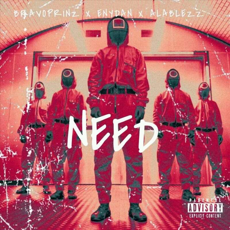 "Bravoprinz -""Need"" Feat Enydan, Alablezz 17"