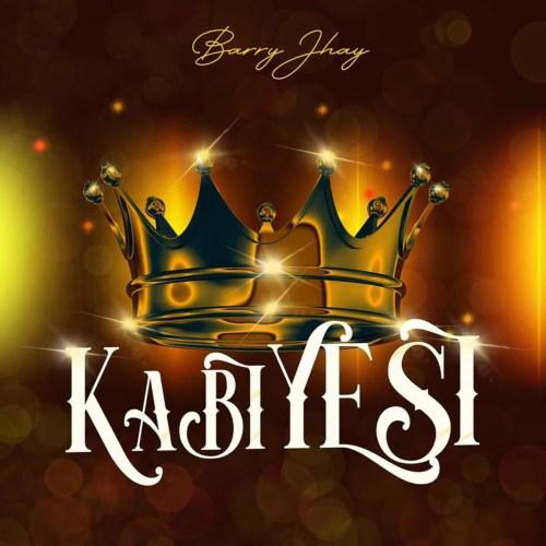 "Barry Jhay – ""Kabiyesi"" 18"