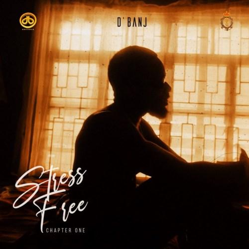 "[Album] D'Banj – ""Stress Free"" (Chapter One) 7"