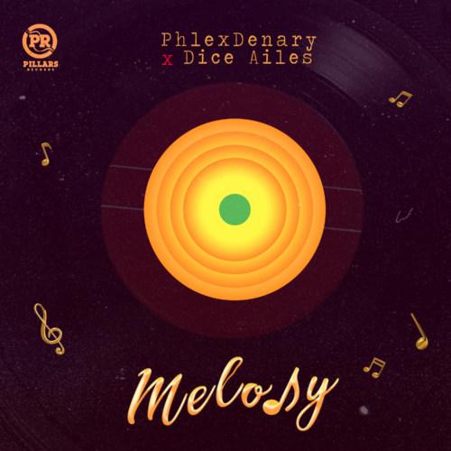 """Phlexdenary x Dice Ailes – """"Melody"""" (Prod. by Krizbeatz) 1"""
